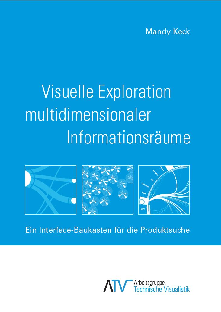 Visuelle Exploration multidimensionaler Informationsräume - Ein Interface-Baukasten für die Produktsuche
